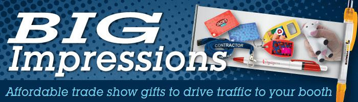 Big Impressions - Trade Show Giveaways